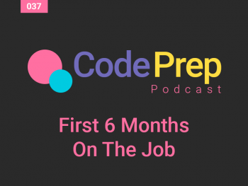 First Six Months On The Job